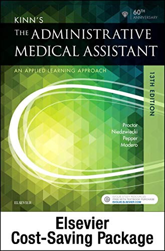 Kinn s the Administrative Medical Assistant - Text, Study Guide, and Simchart for the Medical ...