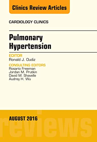 9780323459594: Pulmonary Hypertension, An Issue of Cardiology Clinics, 1e (The Clinics: Internal Medicine)