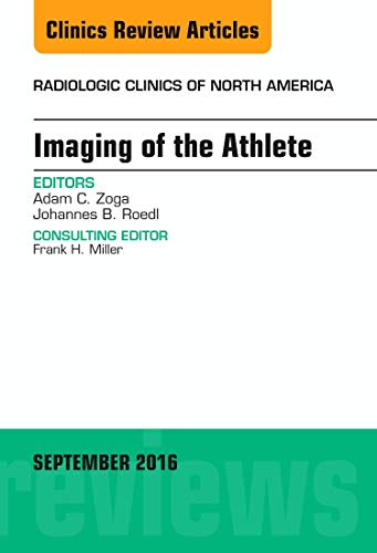 Imaging of the Athlete, An Issue of: Adam C. Zoga