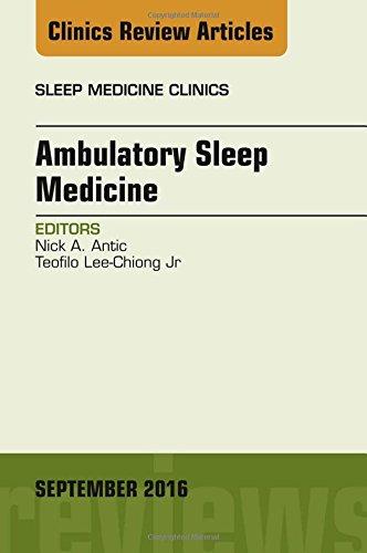 9780323462679: Ambulatory Sleep Medicine, An Issue of Sleep Medicine Clinics (The Clinics: Internal Medicine)
