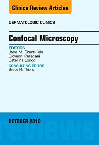 9780323463089: Confocal Microscopy, An Issue of Dermatologic Clinics (The Clinics: Internal Medicine)