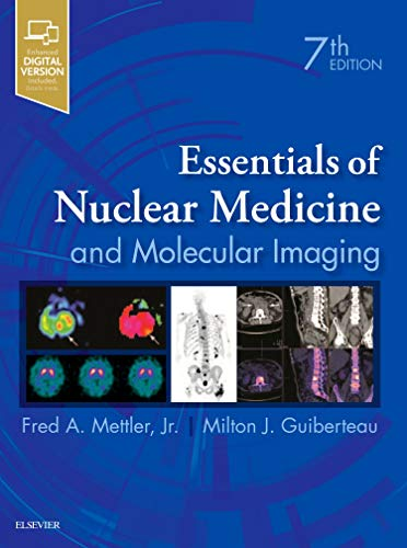 Essentials of Nuclear Medicine and Molecular Imaging: Fred A. Mettler