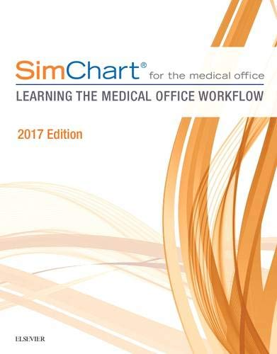 9780323497923: SimChart for the Medical Office 2017: Learning the Medical Office Workflow