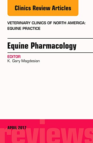 9780323524377: Equine Pharmacology, An Issue of Veterinary Clinics of North America: Equine Practice, 1e (The Clinics: Veterinary Medicine)