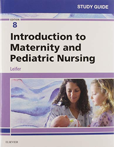 9780323567541: Study Guide for Introduction to Maternity and Pediatric Nursing
