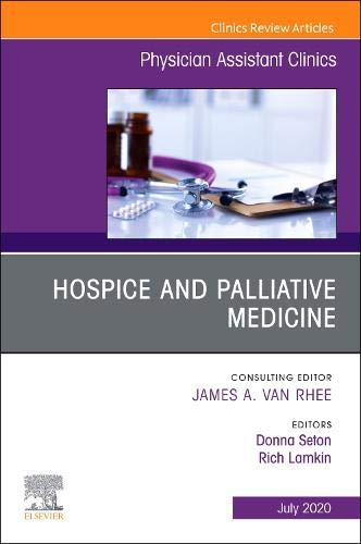 9780323722377: Hospice and Palliative Medicine: An Issue of Physician Assistant Clinics: 5-3