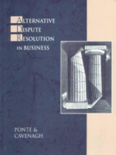 9780324000719: Alternative Dispute Resolution in Business