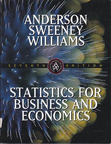 Statistics for Business and Economics: David Ray Anderson, Dennis J. Sweeney, Thomas Arthur ...