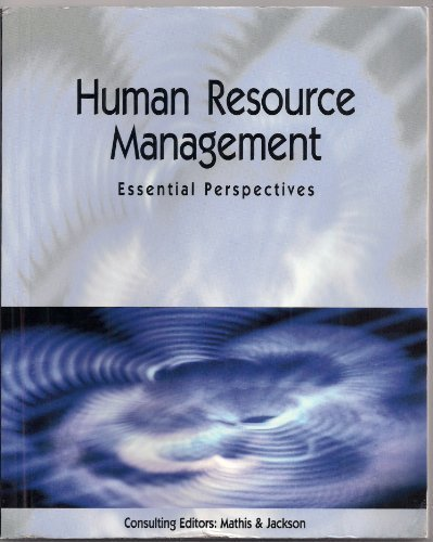 Human Resource Management: Essential Perspectives: Robert L. Mathis,