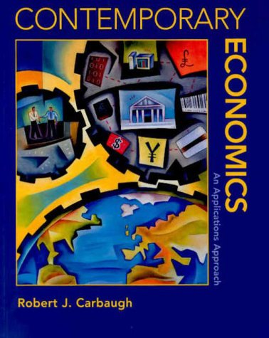 9780324002164: Contemporary Economics: An Applications Approach