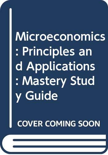 9780324003161: Mastery Study Guide for Microeconomics: Principles and Applications