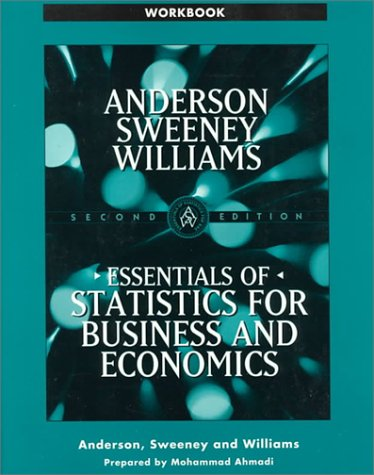 Student Workbook for Essentials of Statistics for: David R. Anderson,
