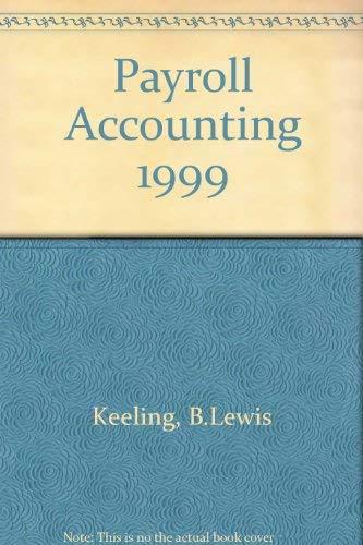 Payroll Accounting, 1999 Edition: Bernard J. Bieg
