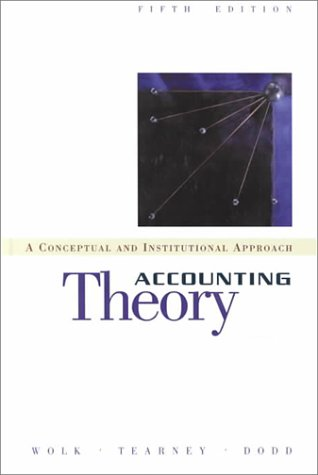 9780324006582: Accounting Theory: A Conceptual and Institutional Approach