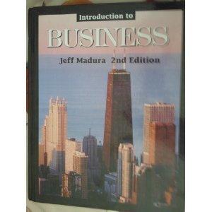 Introduction to Business: Jeff Madura