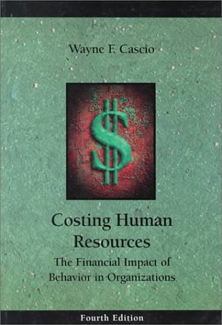 9780324007091: Costing Human Resources: Financial Impact of Behaviour on Organizations