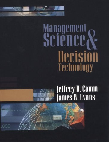 Management Science and Decision Technology: Jeffrey D. Camm,