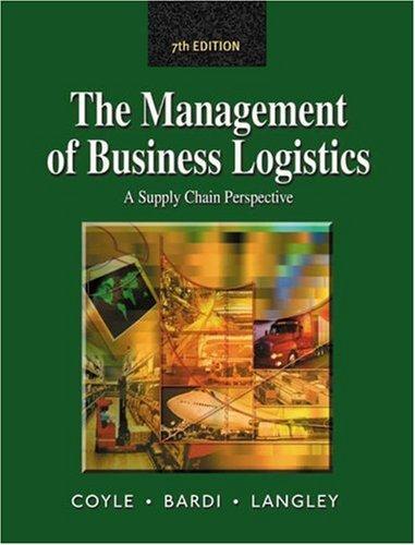 Management of Business Logistics: A Supply Chain: John J. Coyle,