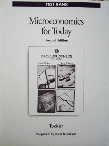 Microeconomics For Today, Second Edition Test Bank: Irvin B. Tucker