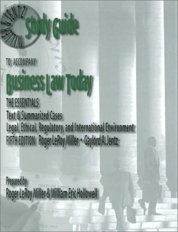 Business Law Today the Essentials: Text &: Miller, Roger LeRoy,