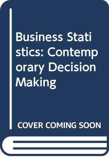 9780324009224: Business Statistics: Contemporary Decision Making