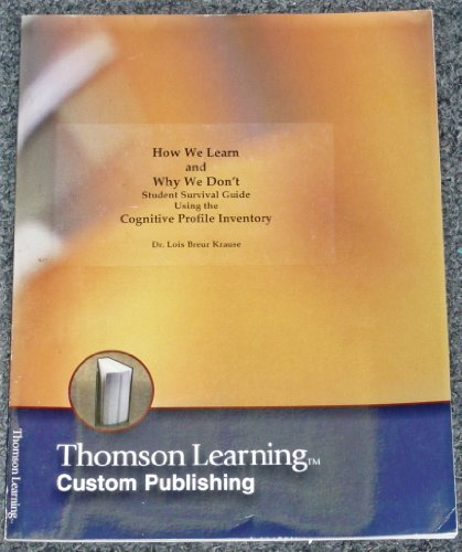 9780324011975: How We Learn and Why We Don't: Student Survival Guide Using the Cognitive Profile Inventory