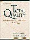 Total Quality: Management, Organization and Strategy: Evans, James R.,