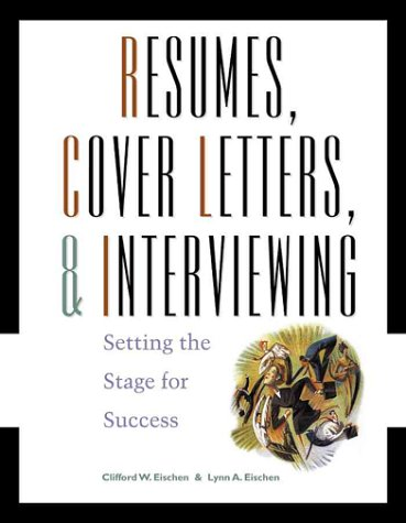 9780324014044: Resumes, Cover-Letters and Interviewing: Setting the Stage for Success