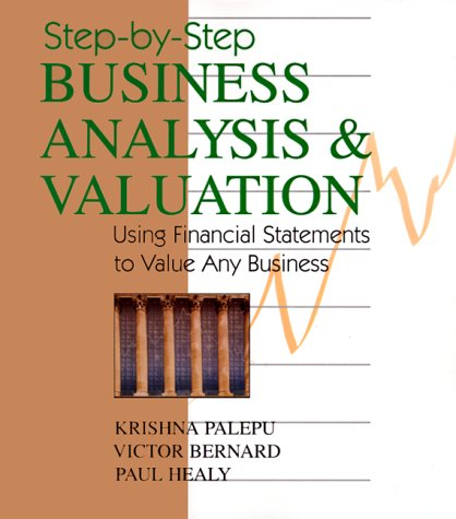 9780324015041: Step-By-Step Business Analysis and Valuation: Using Financial Statements to Value Any Business