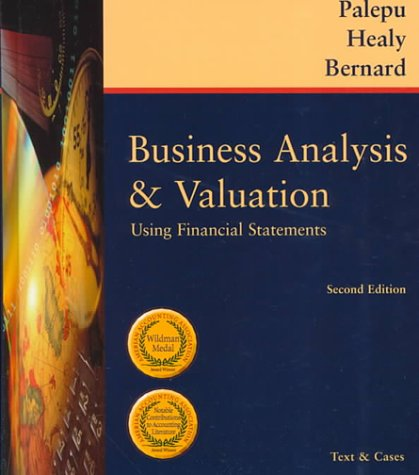9780324015652: Business Analysis & Valuation: Using Financial Statements : Text & Cases