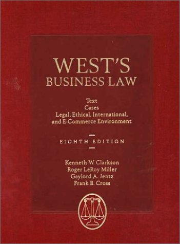 West's Business Law: Text and Cases--Legal, Ethical, Regulatory, International and E-Commerce Environment (0324016611) by Miller, Roger Leroy; Jentz, Gaylord A.; Cross, Frank B.; Kenneth W. Clarkson; Roger Leroy Miller; Gaylord A. Jentz; Frank B. Cross