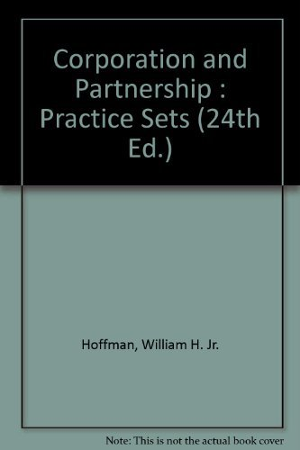 9780324021899: Corporation and Partnership : Practice Sets (24th Ed.)