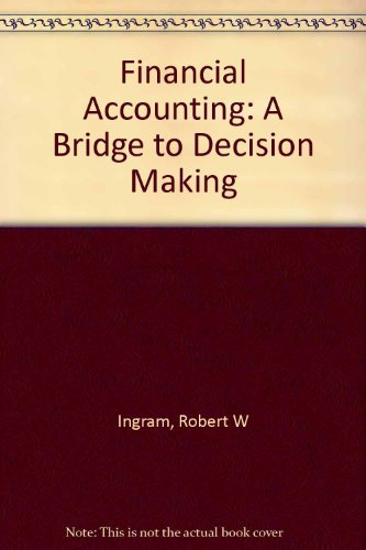 9780324024524: Financial Accounting: A Bridge to Decision Making