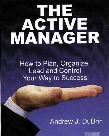 9780324027402: The Active Manager: How to Plan, Organize, Lead and Control Your Way to Success