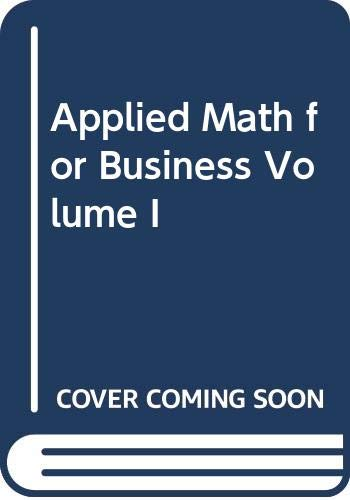 9780324030334: Applied Math for Business Volume I