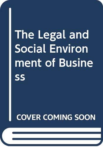 The Legal and Social Environment of Business: Roger E. Meiners,
