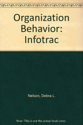 Organization Behavior: Infotrac (032404318X) by Debra L. Nelson; James Campbell Quick