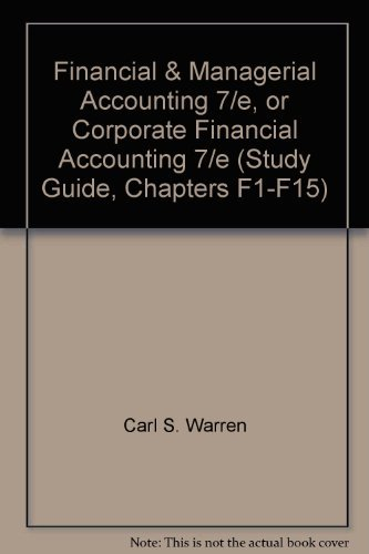 9780324054606: Financial & Managerial Accounting 7/e, or Corporate Financial Accounting 7/e (Study Guide, Chapters F1-F15)
