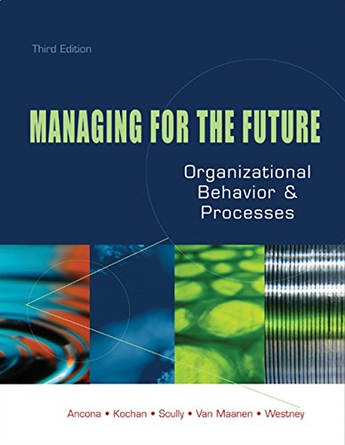 9780324055757: Managing for the Future: Organizational Behavior and Processes