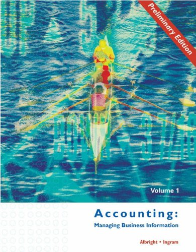 9780324061628: 1: Accounting: Managing Business Information, Preliminary Edition Volume I