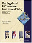 9780324061888: The Legal and E-Commerce Environment Today: Business in the Ethical, Regulatory, and International Setting
