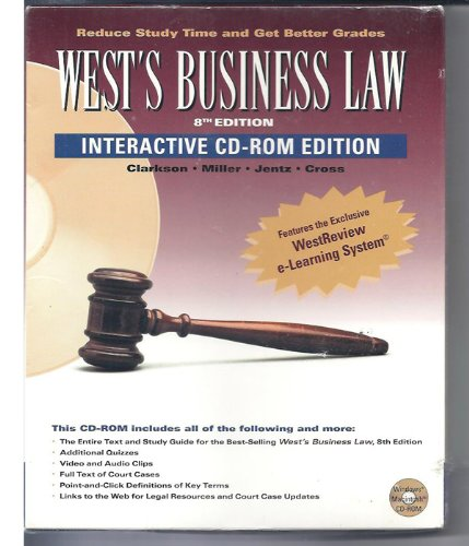 West's Business Law on CD ROM: Text & Cases--Legal, Ethical, Regulatory, International and E-Commerce Environment (032406568X) by Clarkson, Kenneth W.; Miller, Roger L.; Cross, Frank B.