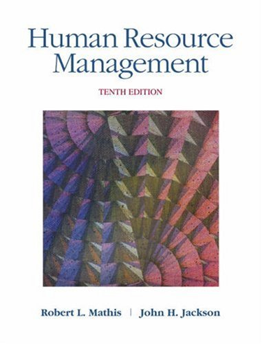 Human Resource Management: 10th Edition: Mathis, Robert L.; Jackson, John H.
