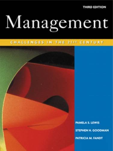 Management : Challenges in the 21st Century: Stephen H. Goodman;