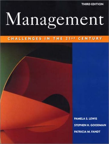 Management: Challenges in the 21st Century (with: Pamela S. Lewis,
