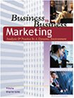 9780324072969: Business to Business Marketing: Analysis and Practice in a Dynamic Environment