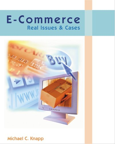 9780324074697: E-Commerce: Real Issues and Cases