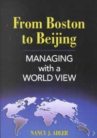 9780324074758: From Boston to Beijing: Managing with a World View