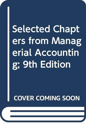 9780324108262: Selected Chapters from Managerial Accounting; 9th Edition