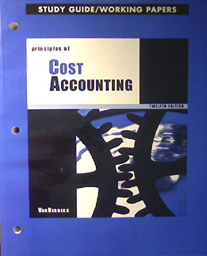 9780324108842: Principles of Cost Accounting: Study Guide and Working Papers, 12th Edition